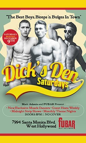 DICK'S DEN Saturdays at FUBAR